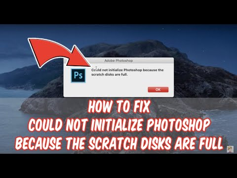 How to Fix Could not initialize Photoshop Scratch Disks Full Can't Open on MacOS
