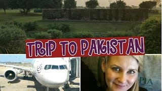 Vlog: Trip to Pakistan (London - Lahore)