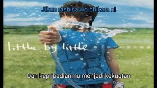Little by Little - Kanashimi Wo Yasashisa Ni (Lirik + Terjemahan)