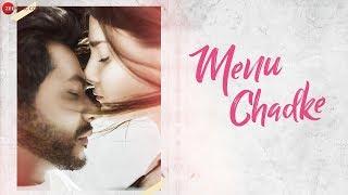 Menu Chadke - Official Music Video | Nitz Kakkar | Rebecca Papakonstantinou