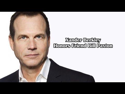 Xander Berkeley honors his friend Bill Paxton