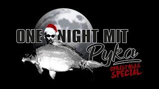 One Night mit Pyka