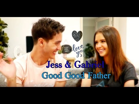 Jess & Gabriel - Good Good Father *Lyrics*