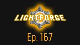 The Lightforge Ep. 167: Dual Strategy