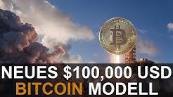 NEUES BITCOIN $100,000 USD MODELL