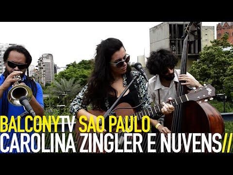 CAROLINA ZINGLER E NUVENS - LOVE CAME HERE (BalconyTV)