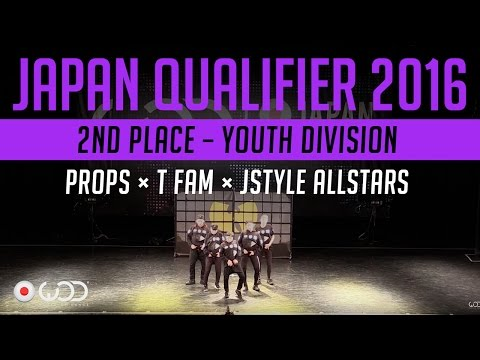PROPS × T FAM × JSTYLE ALLSTARS | 2nd Place – Youth Division | WOD Japan Qualifier 2016 | #WODJP16