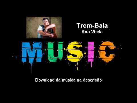 Ana Vilela - Trem Bala (Download áudio)