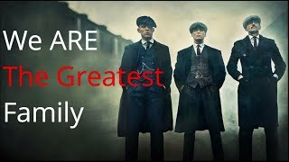 Peaky Blinders /// We Are The Greatest Family