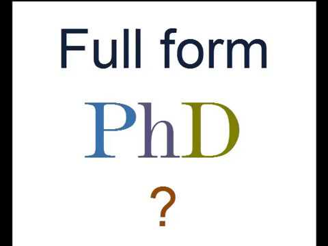 What is the full form of a PhD ?