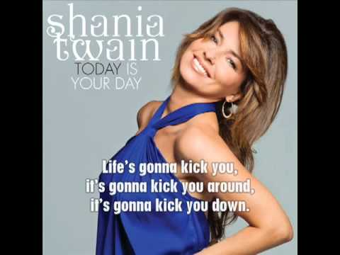 Shania Twain -  Today Is Your Day  (with lyrics).flv