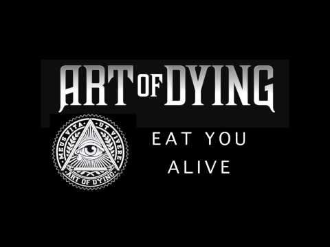 Art of Dying - Eat You Alive (Audio Stream)