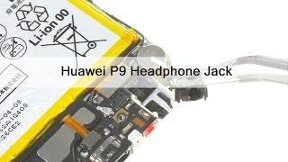 Huawei P9 Headphone Jack Repair Guide