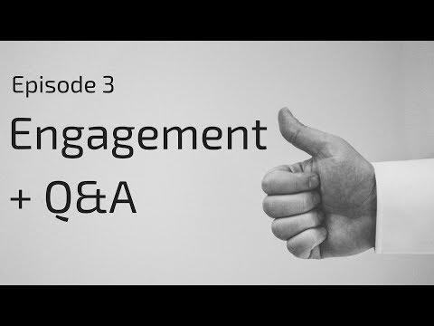 Episode 3 - Engagement + Q&A