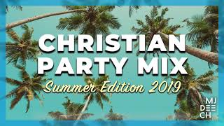 Gambar cover CHRISTIAN PARTY MIX - Summer Edition 2019 (mixed by MJ Deech)