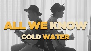 Video ALL WE KNOW X COLD WATER ft. BILLBILLY01 download MP3, 3GP, MP4, WEBM, AVI, FLV Maret 2017