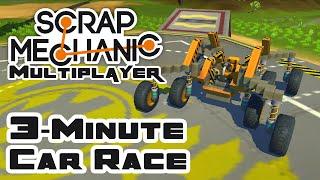 3-Minute Car Races - Let's Play Scrap Mechanic - Gameplay Part 29