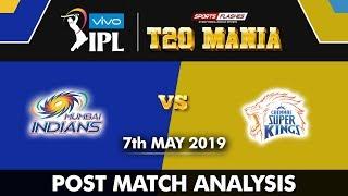 Chennai Super Kings vs Mumbai Indians Post match Analysis   IPL 2019