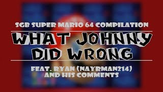 Repeat youtube video SGB Super Mario 64 Compilation - What Johnny Did Wrong