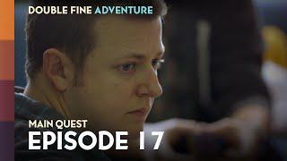 Double Fine Adventure! EP17: