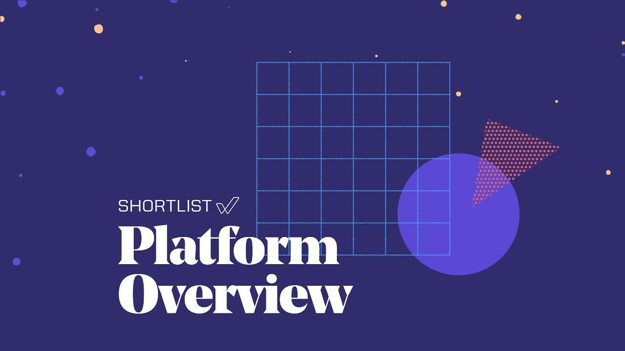 Download Shortlist - Platform Overview
