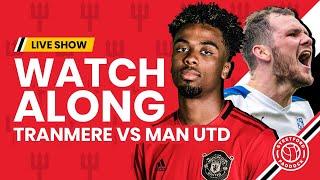 Manchester United v Tranmere   LIVE Watchalong w/ Stephen Howson   Stretford Paddock
