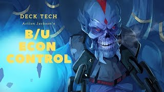 [Deck Tech] Action Jackson B/U Econ, maybe the best deck against UG combo