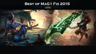 best of MaG1 Fix 2015 [Riven/Yasuo]