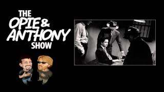 Opie and Anthony - Interrogating Erock (07/11/2012)