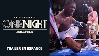 One Night: Joshua vs. Ruiz (TRAILER OFICIAL EN ESPAÑOL)
