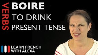 Boire (to drink) — Present Tense (French verbs conjugated by Learn French With Alexa)