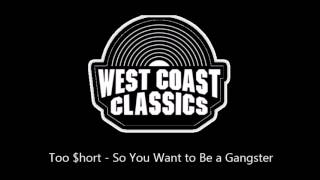 Too $hort - So You Want to Be a Gangster