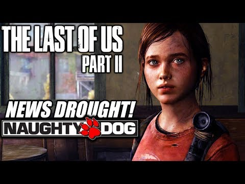 The Last of Us 2 - The NEXT News & Information Date! TLOU2 News Drought and Here's Why! (TLOU 2)