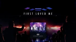 """First Loved Me"" from Covenant Worship (OFFICIAL LYRIC VIDEO)"