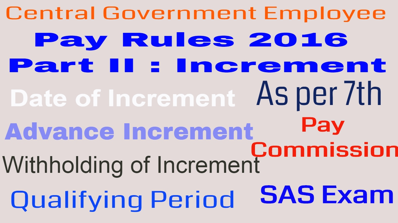 Pay Rules 2016 Part II_Increment, Advance Increment, Withholding of  Increment for Government Servant