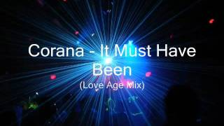 Corana - It Must Have Been (Love Age Mix).wmv