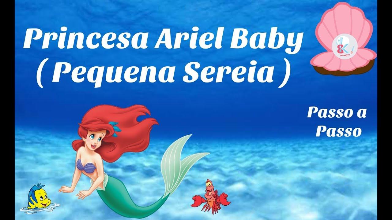 Pequena Sereia Baby Princesa Ariel Youtube