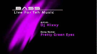 DJ Hixxy - Pretty Green Eyes