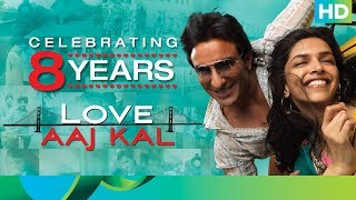 Romantic Comedy-Drama | Love Aaj Kal Celebrating 8 Years | Saif Ali Khan & Deepika Padukone
