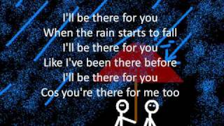 I&#39ll Be There For You w Lyrics