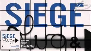 Siege - Plug & Play (Original Mix)