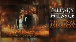 Nipsey Hussle - The Final Mission (Full Mixtape)
