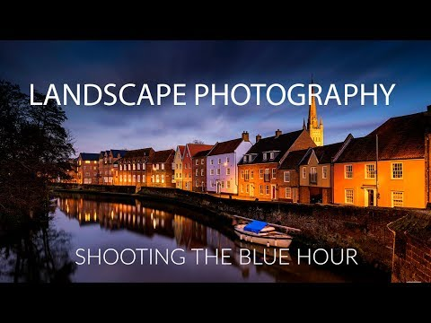 Landscape Photography Tips on Shooting the Blue Hour