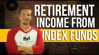 Retirement income from an index fund portfolio