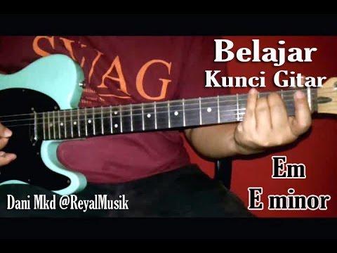 Kunci Gitar Em ( E Minor ) - Belajar Teknik Bermain Chord Yg Benar