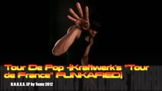 "Tour De Pop -[Kraftwerk's ""Tour de France""FUNKAFIED] Thumbnail"