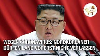 Wegen Coronavirus: Nordkoreaner dürfen Land vorerst nicht verlassen