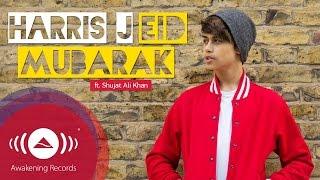 Video Harris J - Eid Mubarak (feat. Shujat Ali Khan) + Lyrics download MP3, 3GP, MP4, WEBM, AVI, FLV Desember 2017