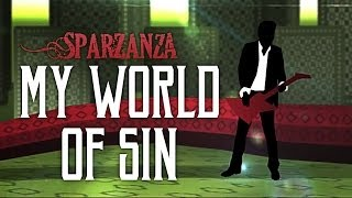 SPARZANZA - My World Of Sin (In Voodoo Veritas, 2009)