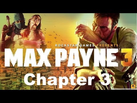Max Payne 3 - Gameplay - Chapter 3-Just Another Day at the Office 1080p (XBOX360,PS3,PC)